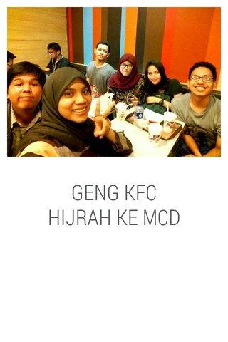 GENG KFC HIJRAH KE MCD