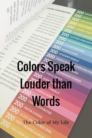 Colors Speak Louder than Words The Color of My Life