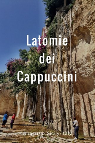Latomie dei Cappuccini Siracusa- Sicily-Italy