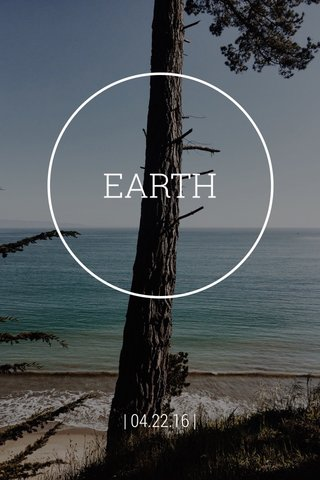 EARTH | 04.22.16 |