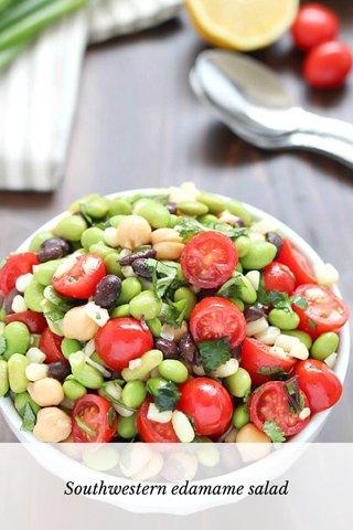 Southwestern edamame salad
