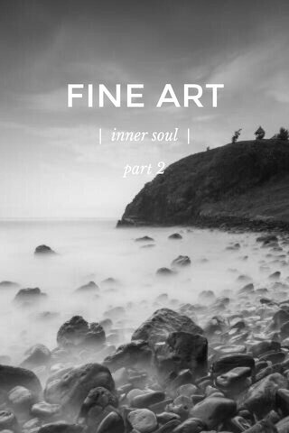 FINE ART | inner soul | part 2