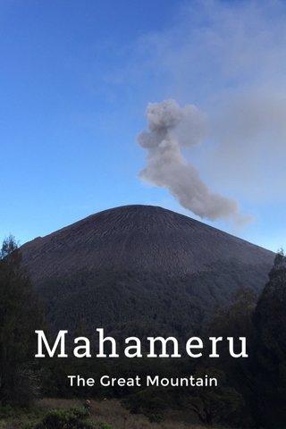 Mahameru The Great Mountain