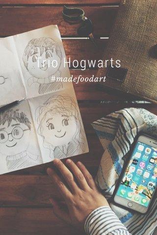 Trio Hogwarts #madefoodart