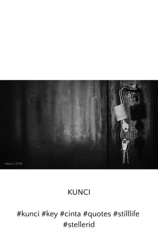 KUNCI #kunci #key #cinta #quotes #stilllife #stellerid