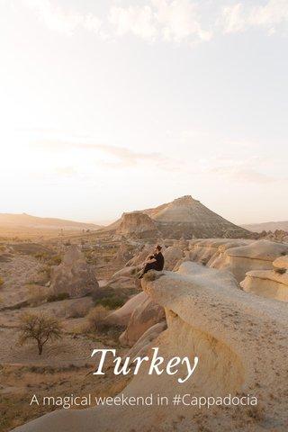 Turkey A magical weekend in #Cappadocia