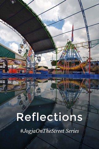 Reflections #JogjaOnTheStreet Series