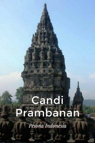 Candi Prambanan Pesona Indonesia