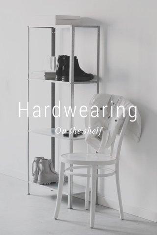 Hardwearing On the shelf