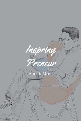 Inspring Preneur Abenk Alter