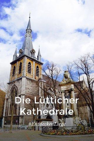 Die Lütticher Kathedrale #EntdeckenLiege