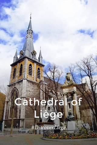 Cathedral of Liège #DiscoverLiege