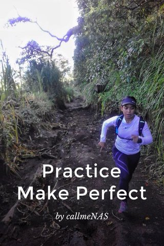 Practice Make Perfect by callmeNAS