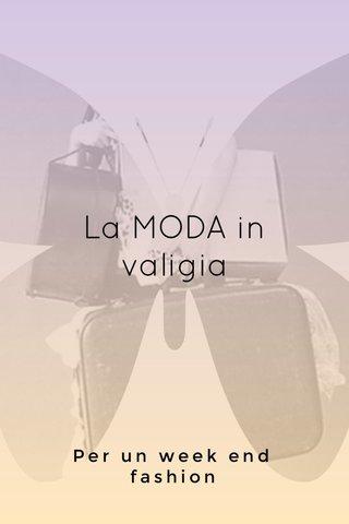La MODA in valigia Per un week end fashion