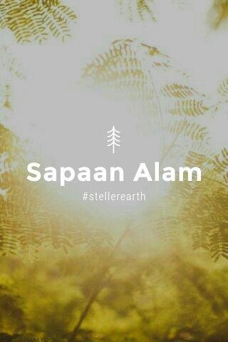 Sapaan Alam #stellerearth