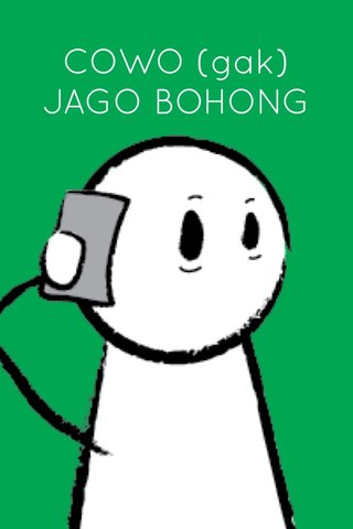 COWO (gak) JAGO BOHONG