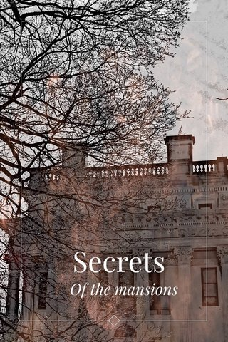 Secrets Of the mansions