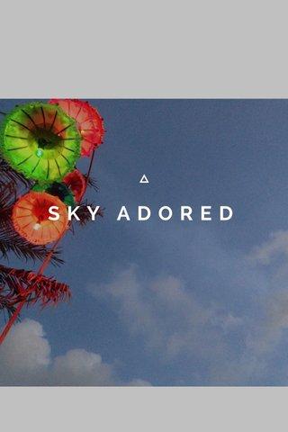 SKY ADORED