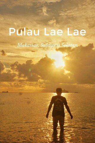 Pulau Lae Lae Makassar, Sulawesi Selatan