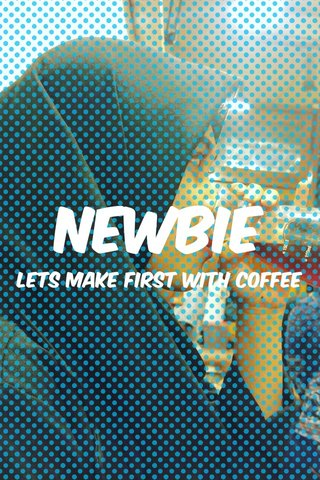 Newbie Lets make first with coffee