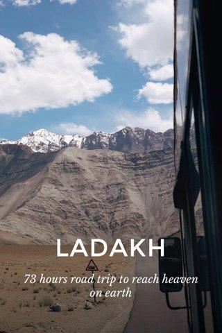 LADAKH 73 hours road trip to reach heaven on earth