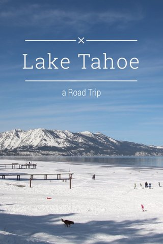Lake Tahoe a Road Trip