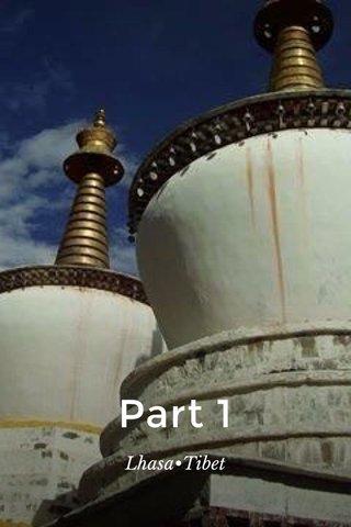 Part 1 Lhasa•Tibet