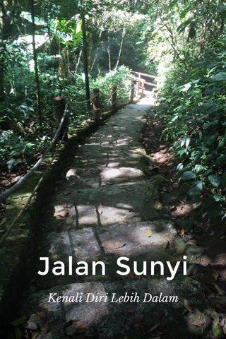 Jalan Sunyi Kenali Diri Lebih Dalam