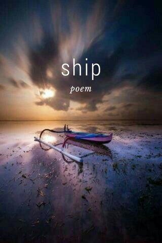 ship poem
