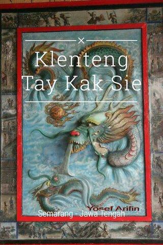 Klenteng Tay Kak Sie Semarang - Jawa Tengah