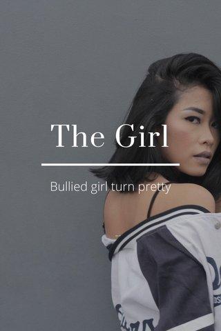 The Girl Bullied girl turn pretty