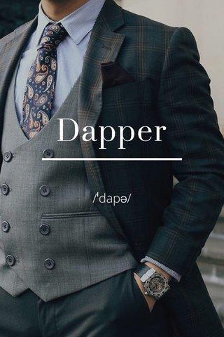 Dapper /ˈdapə/
