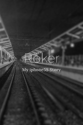 Roker My iphone5S Story