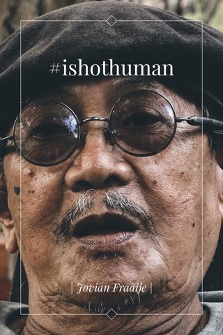 #ishothuman   Jovian Fraaije  