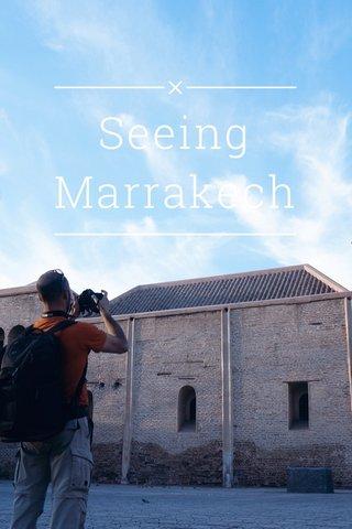 Seeing Marrakech