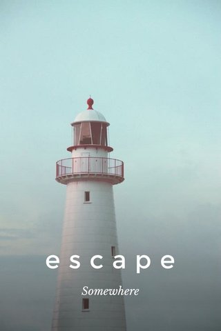 escape Somewhere