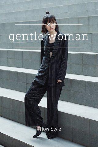 gentle woman #HowIStyle