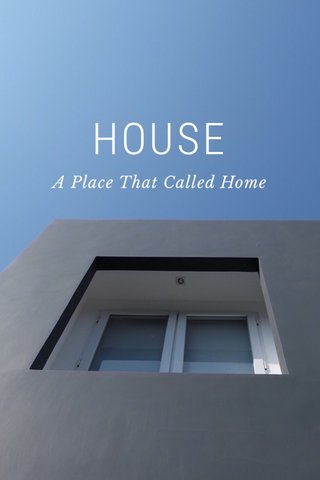 HOUSE A Place That Called Home