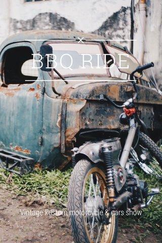 BBQ RIDE Vintage kustom motorcycle & cars show
