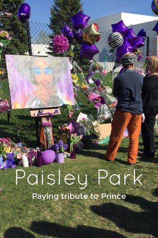 Paisley Park Paying tribute to Prince