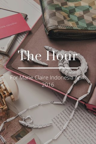 The Hour For Marie Claire Indonesia April 2016