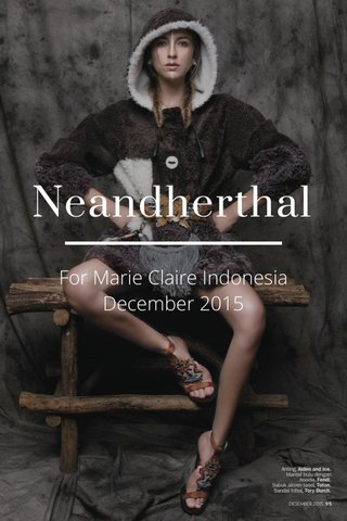 Neandherthal For Marie Claire Indonesia December 2015