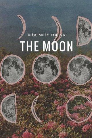 THE MOON vibe with me via