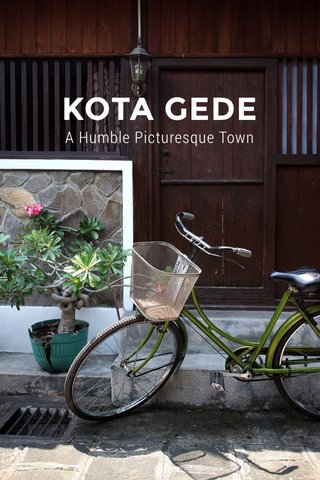 KOTA GEDE A Humble Picturesque Town