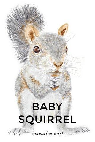 BABY SQUIRREL #creative #art