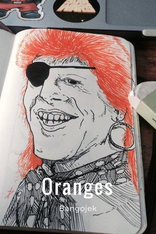 Oranges Bangojek