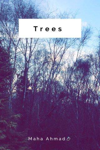 Trees Maha Ahmad💍