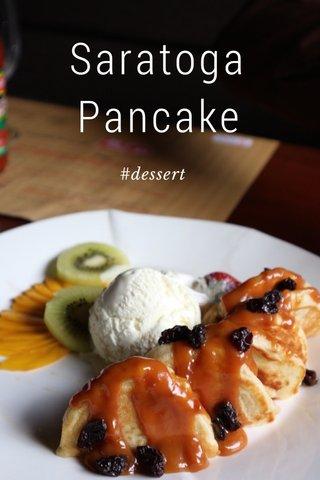 Saratoga Pancake #dessert