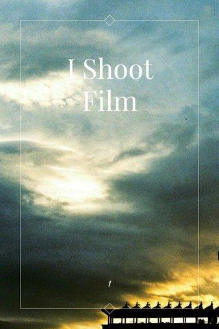 I Shoot Film 1