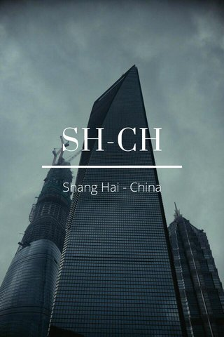 SH-CH Shang Hai - China